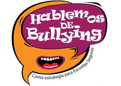 Hablemos de Bullying, como estrategia para Escuelas Seguras